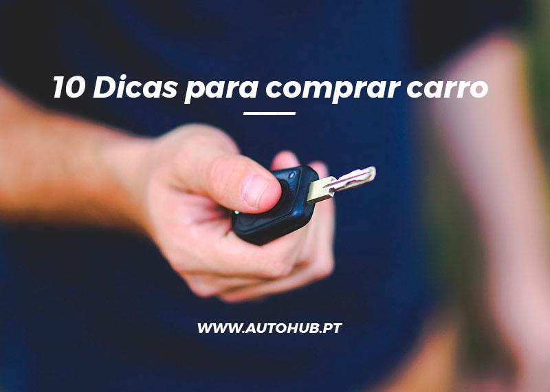 AutoHub - O seu centro de soluções Auto - Blog - 10 Dicas para comprar Carros Usados ou Novos e Muito Mais em Lisboa