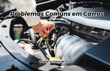 AutoHub - O seu centro de soluções Auto - Blog - Problemas Comuns em CarrosUsados ou Novos e Muito Mais em Lisboa